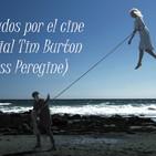 Especial Tim Burton (Miss Peregrine)
