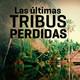 Cuarto milenio: Las últimas tribus perdidas