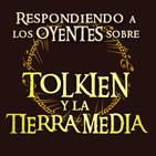 LODE 9x22 TOLKIEN y la TIERRA MEDIA, respondiendo a los oyentes