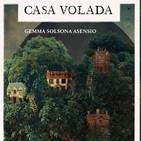 "Hogares, refugios, escondites o prisiones: ""Casa Volada"" de Gemma Solsona. Radio Cunit, Programa 40"