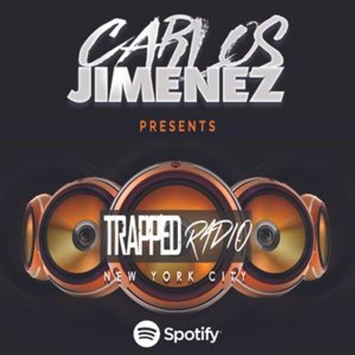 TRAPPED RADIO 038 @DJCarlosJimenezNYC