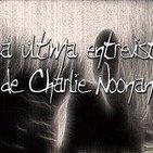 6°-La última entrevista de Charlie Noonan (Voz Humana)
