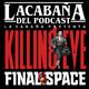 3x02 La Cabaña presenta: Sesión Doble Killing Eve y Final Space