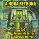 La Hora Retrona 2x01. Juegos de terror y 'Survival Horror'