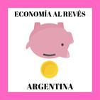 ECONOMÍA AL REVÉS. Análisis de Argentina