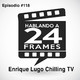 EP 118 Enrique Lugo Chilling TV