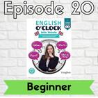 English o'clock 2.0 - Beginner Episode 20 (25.06.2020)