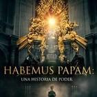 Habemus Papam.Una historia de poder: 2- La renuncia de Benedicto XVI