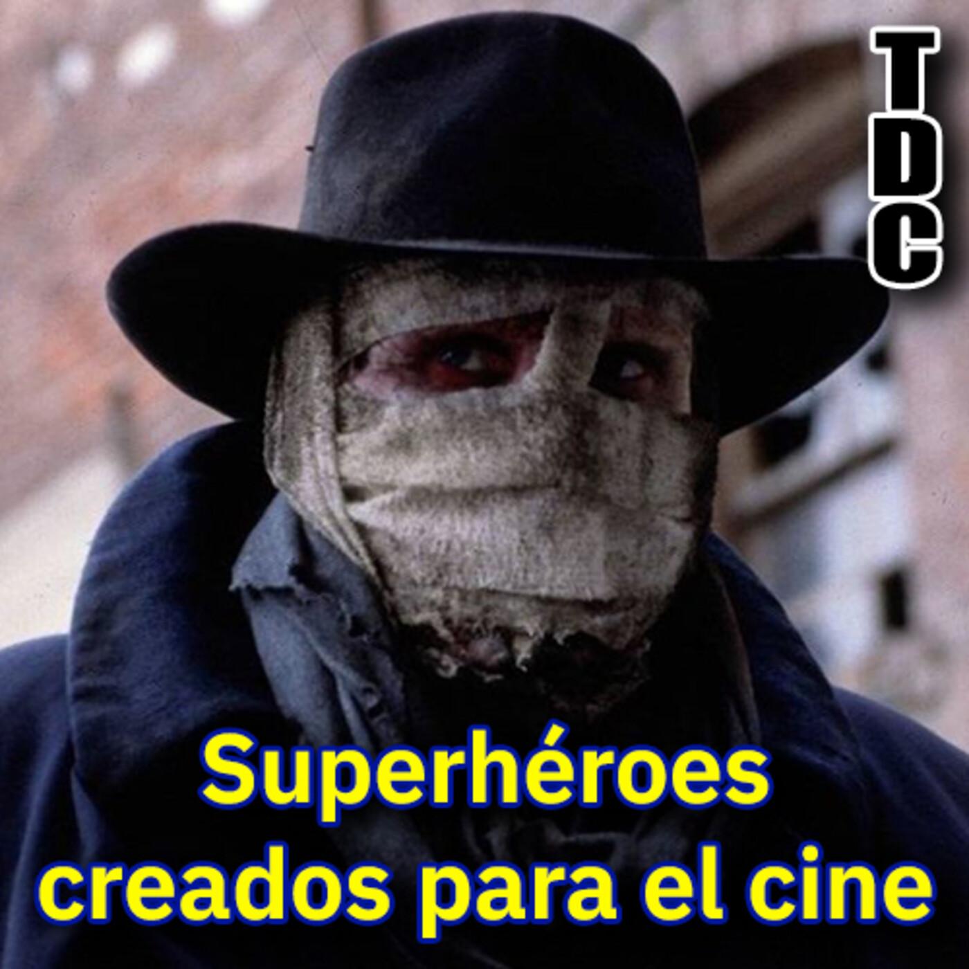TDC Podcast - 106 - Superhéroes creados para el cine