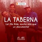 #13 La Taberna ACDP: #LetMeRide, el documental (y no solo)