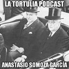 La Tortulia #66 - Anastasio Somoza García