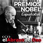 El Abrazo del Oso - Premios Nobel españoles: Ramón y Cajal, Benavente y Echegaray
