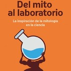 'Del mito al laboratorio'
