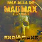 """ENDORIANS —Archivo Ligero— """"Más allá de MAD MAX: FURY ROAD"""" (octubre 2018)"""