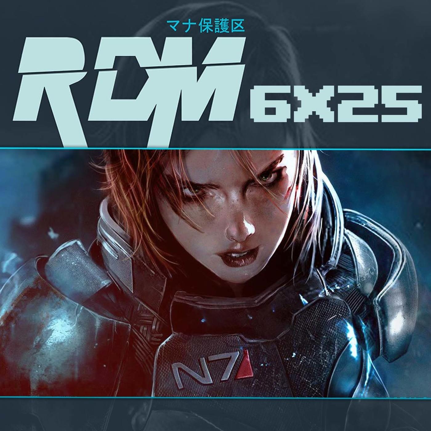 RDM 6x25 – Mass Effect: La Saga al completo (2007 - 2017)
