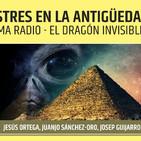 EXTRATERRESTRES EN LA ANTIGÜEDAD - Jesús Ortega Emisión de El Dragón Invisible