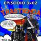 LA TRASTIENDA RADIO 3X02 - Star Wars Rogue One, My Hero Academia, Last Hero Inuyashiki, Tokyo Ghost y Star Trek