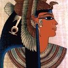 La Mujer en el Antiguo Egipto. Reinas de las IV-VI Dinastías con Naty Sánchez. Prog. 341. LFDLC