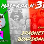La Mateada en Vivo N 37 - Especial Spaghetti Boargame
