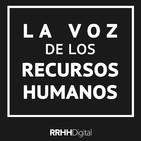 La Voz de los RRHH Ep.10 - 04/04/2019