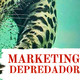 Marketing Depredador