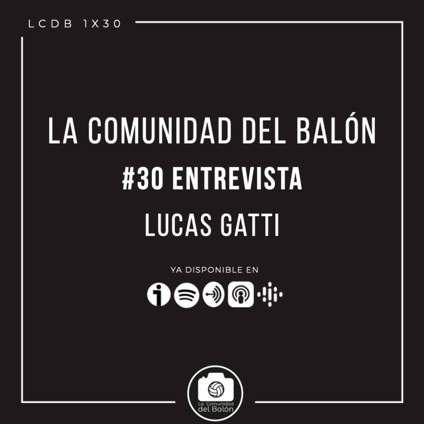 #30 Entrevista a Lucas Gatti