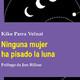 Cómo quemar un libro - 'Ninguna mujer ha pisado la luna', de Kike Parra