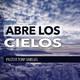 Abre Los Cielos - Pastor Tony Vargas