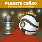 Episodio 25 - Premios Cuñaladas