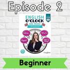 English o'clock 2.0 - Beginner Episode 2 (04.03.2020)