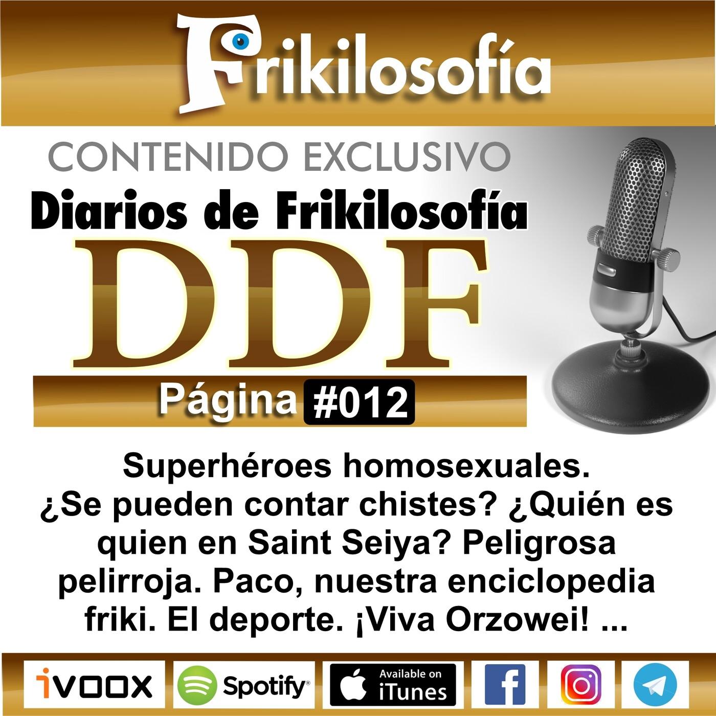 DDF. 012. Diarios De Frikilosofía. Superhéroes homosexuales, ¿Quién es quien en Saint Seiya? ¡Viva Orzowei!