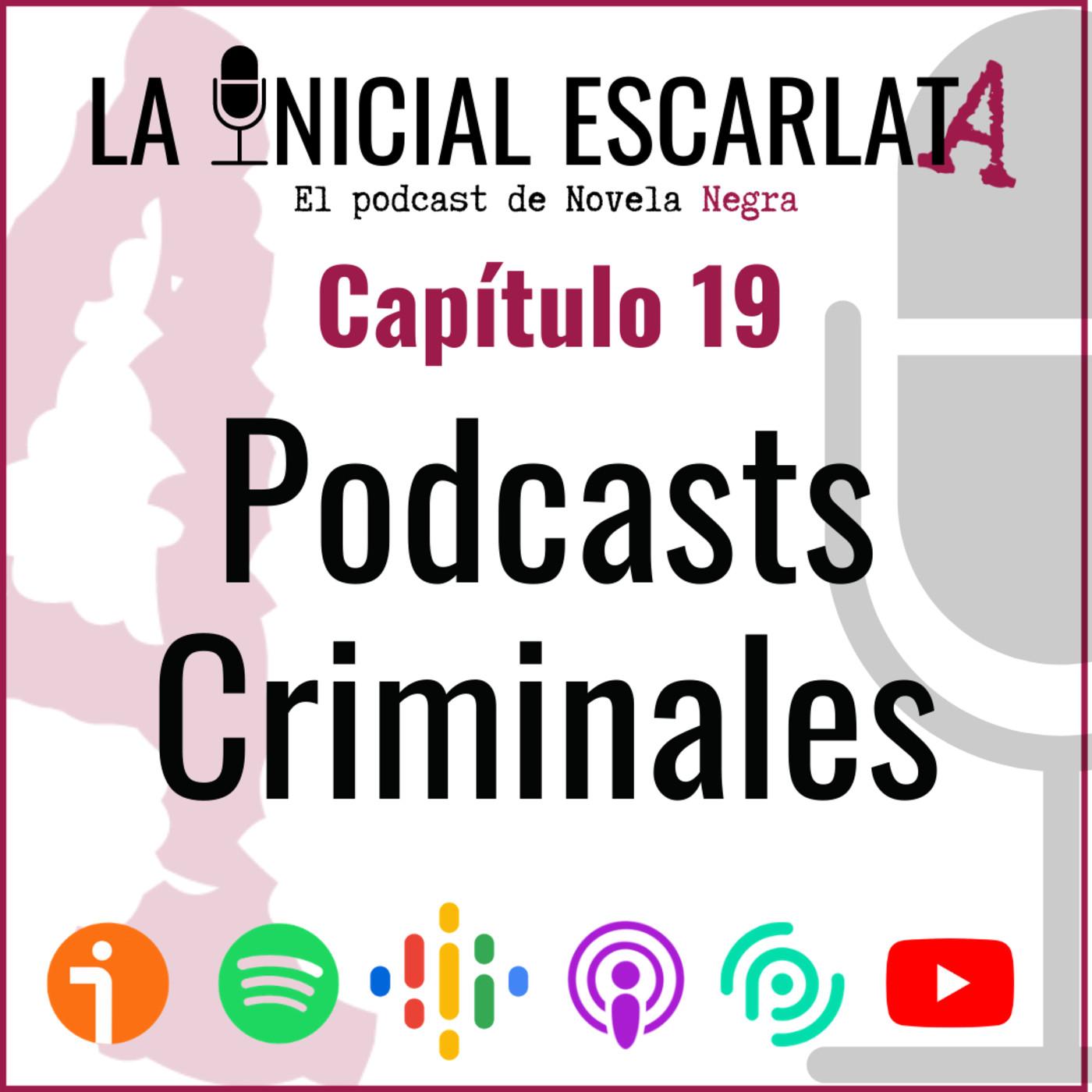 Capítulo 19: Podcasts Criminales