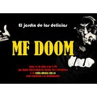 El jardín de las delicias - MF Doom (15/07/2019)