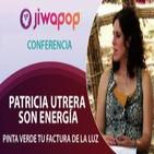 Pinta Verde tu factura de la Luz – Patricia Utrera Son Energía… Conferencia en el Festival Jiwapop