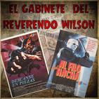El Gabinete del Reverendo Wilson – Descanse en piezas y Al filo del hacha