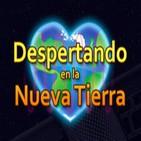 DESPERTAR DE CONCIENCIA - Despertando en la Nueva Tierra #1