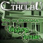 La Llamada de Cthulhu - Fin de semana en Bishop House 4