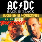"""Luces en el Horizonte 5X22: AC/DC """"BACK IN BLACK"""" - EL ÚLTIMO BOY SCOUT"""