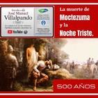 La muerte de Moctezuma y la Noche Triste.
