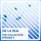 De la Rúa - The Collection (Episode II)