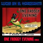 Luces en el Horizonte: ONE FROGGY EVENING (1955)