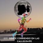 173º: GENTE CORRIENDO EN LAS CALLES (6x25) (03/05/2020)