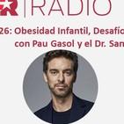 226: Obesidad Infantil, Desafíos, Libros y Estoicismo, con Pau Gasol y el Dr. Santi F. Gómez