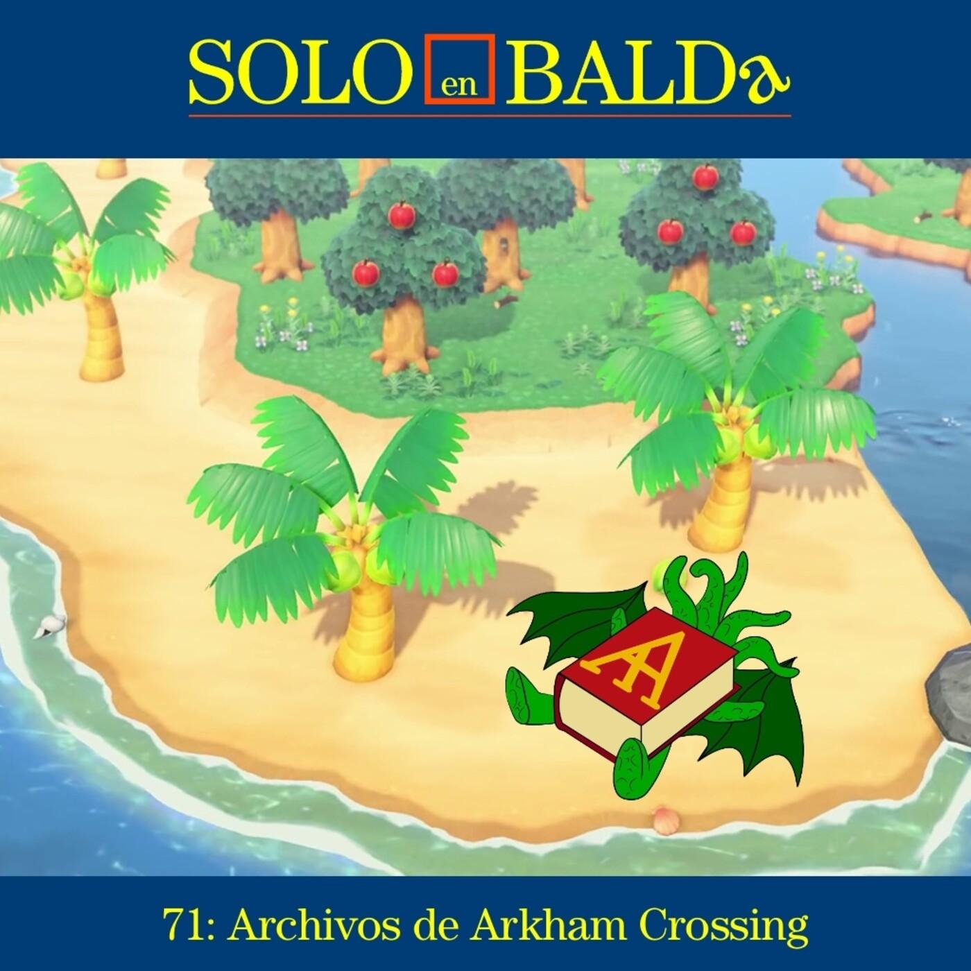 71: Archivos de Arkham Crossing