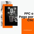 PPC o Pago por Clic: qué es, ventajas y principales plataformas