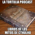 La Tortulia #67 - Libros de los mitos de Cthulhu