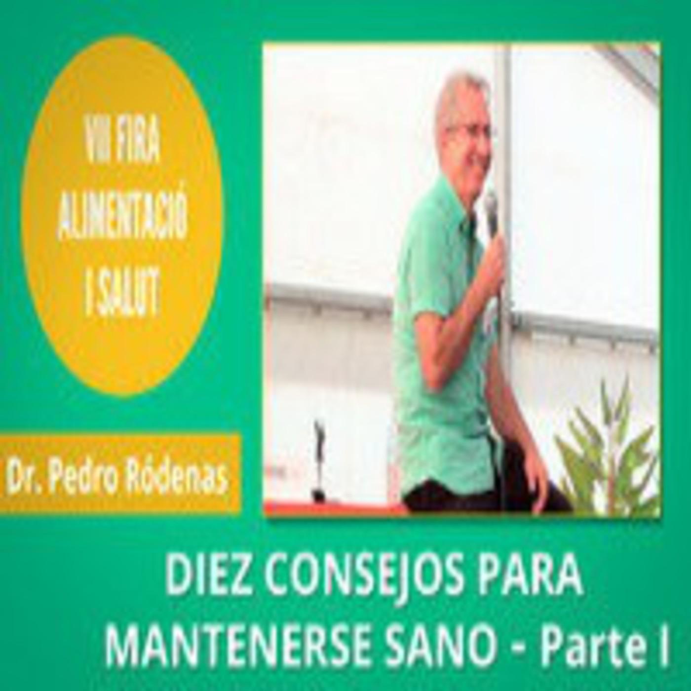 10 Consejos para mantenerse Sano - Dr. Pedro Ródenas - PARTE 1