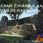 Gran Zimbabue, la ciudad de piedra del África Austral - La #BibliotecadeTombuctú (01x10) en #podcastTHT (10x10) 10feb16