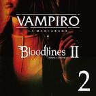 VTM: Bloodlines II - 1x02