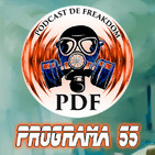El Podcast de Freakdom - Programa 55